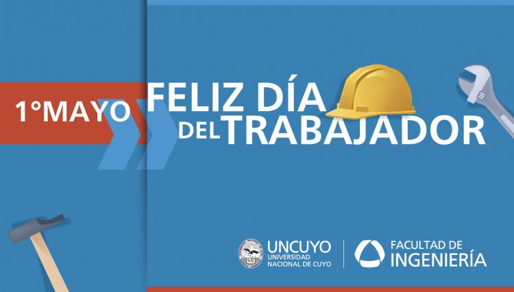 ¡Feliz Día del Trabajador!