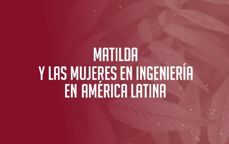 El libro Matilda vuelve a convocar a las Mujeres en Ingeniería