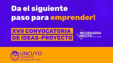 Incubadora UNCUYO: nuevo llamado para emprendedores con ideas innovadoras